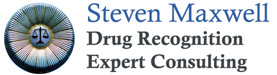 Steven Maxwell Drug • Recognition Expert Consulting